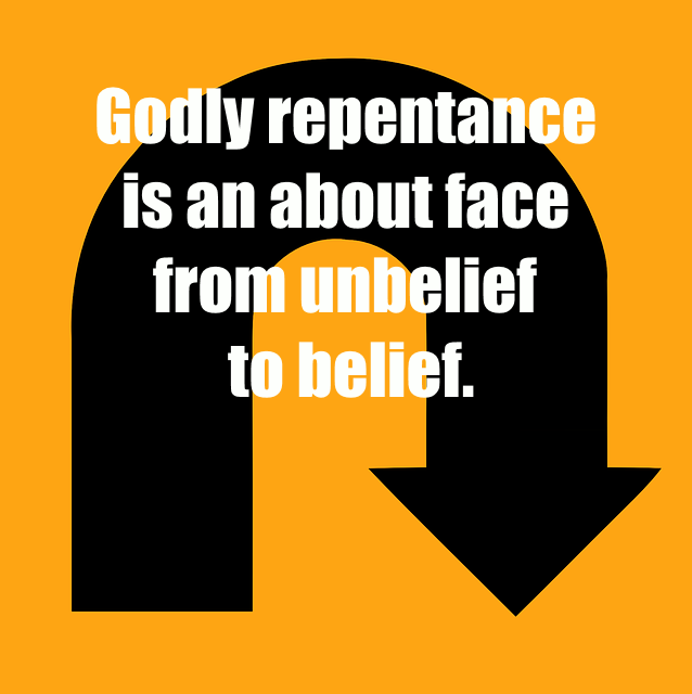 A U-Turn sign saying, Godly repentance is an about face from unbelief to belief.