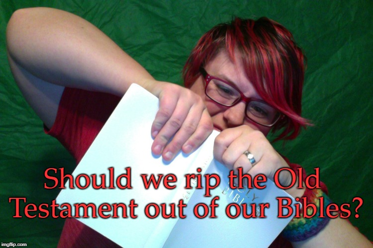 A picture of a woman tearing at her Bible with the overlaid words, Should we rip the Old Testament out of our Bibles?